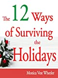 img - for The 12 Ways of Surviving the Holidays (Love Isn't Perfect: The Coping & Surviving Series) book / textbook / text book