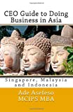 CEO Guide to Doing Business in Asia, Ade Asefeso MCIPS MBA, 1499783906