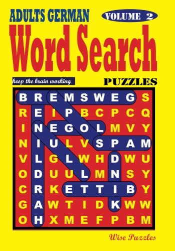 Adults German Word Search Puzzles, Vol. 2 (Volume 2)  [Puzzles, Wise] (Tapa Blanda)