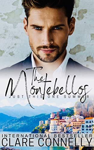 Just This One Summer: A billionaire forbidden love romance... (The Montebellos Book 2) by [Connelly, Clare]