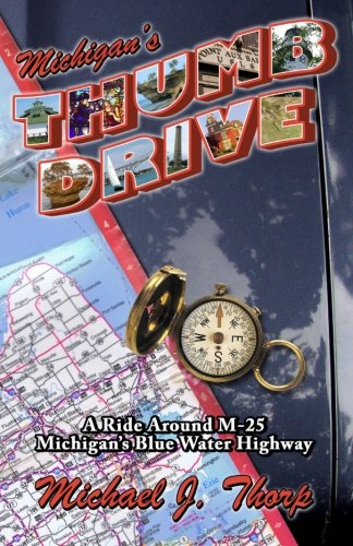 Michigan's Thumb Drive: A ride around M-25 Michigan's Blue Water Highway