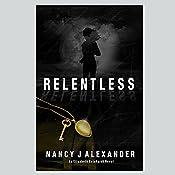 Relentless: Elisabeth Reinhardt, Book 1 | Nancy J. Alexander