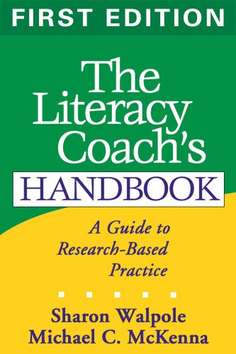 The Literacy Coach's Handbook, First Edition: A Guide to Research-Based Practice (Solving Problems in the Teaching of Literacy) (Problem Based Guide)