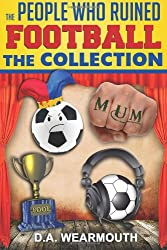 The People Who Ruined Football: The Collection