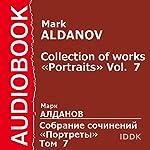 Collection of Works: Portraits, Volume 7 [Russian Edition] | Mark Aldanov