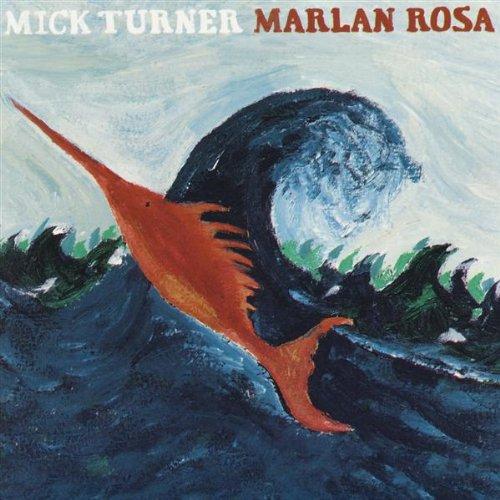 CD : Mick Turner - Marlan Rosa (CD)