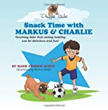 Puggle Tails: Snack Time with Markus and Charlie, Mark Gorup, 1456324403