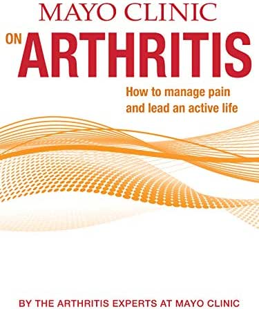Mayo Clinic on Arthritis (Disease and Conditions Book 3)