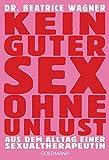 Kein guter Sex ohne Unlust: Aus dem Alltag einer Sexualtherapeutin
