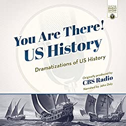 You Are There! US History