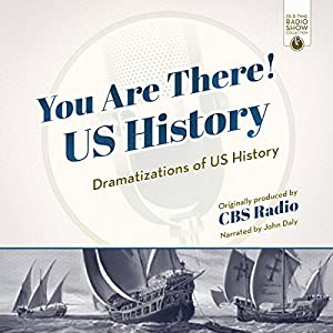 You Are There! US History Radio/TV Program