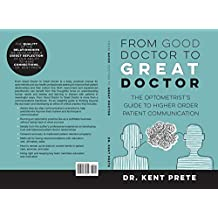 From Good Doctor to Great Doctor: The Optometrist's Guide to Higher Order Patient Communication