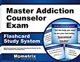 Master Addiction Counselor Exam Flashcard Study System: Addiction Counselor Test Practice Questions & Review for the Master Addiction Counseling Exam (Cards)