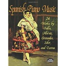 Spanish Piano Music: 24 Works by de Falla, Albéniz, Granados, Soler and Turina