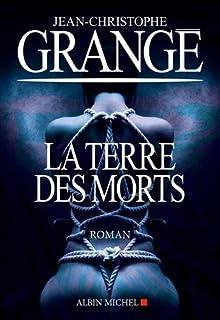 La terre des morts, Grangé, Jean-Christophe