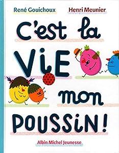 """Afficher """"C'est la vie mon poussin !"""""""