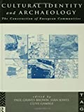 Cultural Identity and Archeology : The Construction of European Communities, , 0415106761