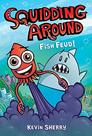 Fish Feud! (Squidding Around #1) - Kindle edition by Sherry, Kevin, Sherry,  Kevin. Children Kindle eBooks @ Amazon.com.