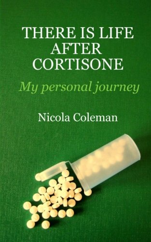 There Is Life After Cortisone  My Personal Journey  Volume 1