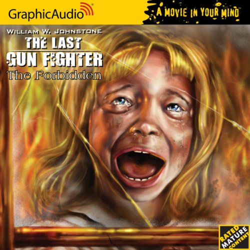 The Last Gunfighter 4 - The Forbidden by GraphicAudio