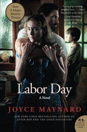 Labor Day Movie Tie  In Edition  A Novel  P S   By Joyce Maynard  2013 12 03