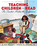 Teaching Children to Read: The Teacher Makes the Difference (6th Edition)