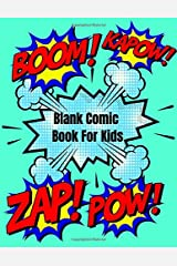 Blank Comic Book For Kids - Draw Your Own Comics. Express Your Teenagers Talent and Creativity 150 Pages of Comic Sketch Notebook: Best Pop Art Styled Comic book and storyboards Paperback