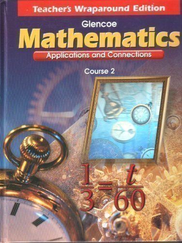 Glencoe Mcgraw Hill Mathematics Applications Connections Course 2 7Th Grade Teacher Edition 1999 Isbn 0028330544