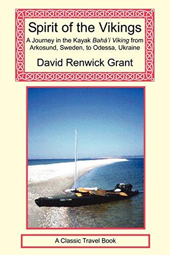 Spirit of the Vikings : a journey in the Kayak Baha i Viking from Arkosund, Sweden, to Odessa, Ukraine -  David Renwick Grant, Paperback
