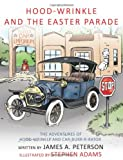 Hood-Wrinkle and the Easter Parade, James A. Peterson, 1449023924