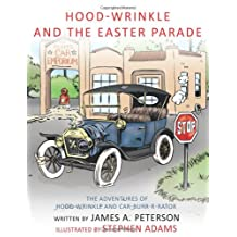 Hood-Wrinkle and the Easter Parade: The Adventures of Hood-Wrinkle and Car-Burr-R-Rator