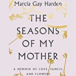 The Seasons of My Mother   Marcia Gay Harden