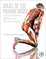 Atlas of the Human Body: Central Nervous System and Vascularization Front Cover