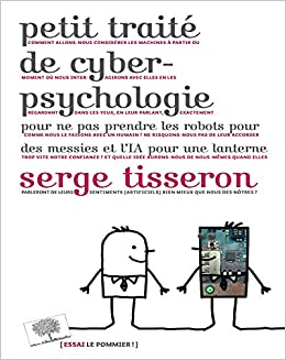 Amazon Fr Petit Traite De Cyber Psychologie Serge