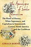 The Apocalypse of Settler Colonialism: The Roots of