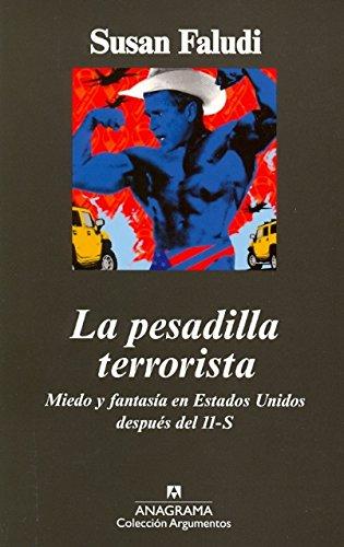 La pesadilla terrorista: Miedo y fantasía en Estados Unidos después del 11-S.