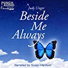 Beside Me Always: My Personal Journey of Healing, from Tragic Loss to Finding Joy Through My Love of Music. Hörbuch von Judy Unger Gesprochen von: Susan Hanfield, Punch Audio