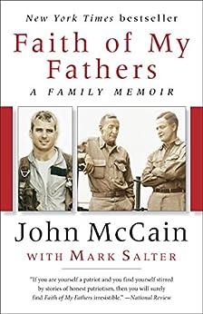 Faith of My Fathers: A Family Memoir by [McCain, John, Salter, Mark]