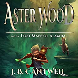 Aster Wood and the Lost Maps of Almara: Aster Wood, Book 1
