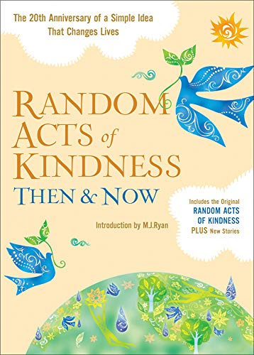 Random Acts of Kindness Then & Now: The 20th Anniversary of a Simple Idea That Changes Lives