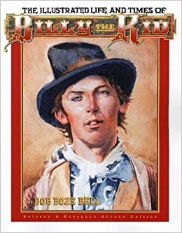 Book The Illustrated Life and Times of Billy the Kid by Bob Boze Bell (2004-08-10)