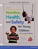 Nutrition, Health and Safety, Video-Enhanced Pearson EText with Loose-Leaf Version -- Access Card Package 2nd Edition
