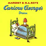 Curious George's Dream (Turtleback School & Library Binding Edition)