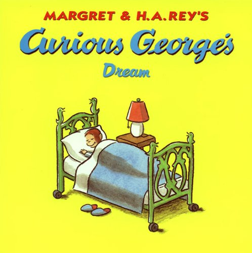 Curious George's Dream (Turtleback School & Library Binding Edition) by San Val