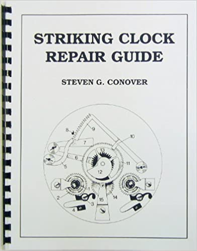 Striking clock repair guide steven g conover 9780962476648 striking clock repair guide steven g conover 9780962476648 amazon books fandeluxe Choice Image