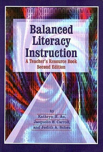 Balanced Literacy Instruction: A Teacher's Resource Book