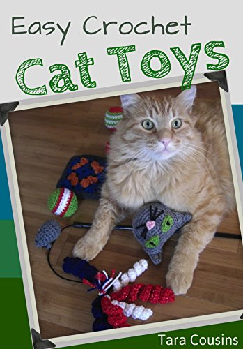 Easy Crochet Cat Toys (Tiger Road Crafts Book 14) by [Cousins, Tara]
