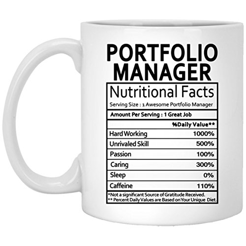 Portfolio Manager Coffee Mug - Portfolio Manager Gifts for Men Women on Birthday Xmas Spencial Event - Nutritional Facts Label Gag Gift Coffee Mugs Tea Cup White 11 Oz