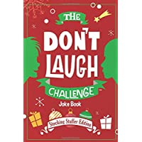 The Don't Laugh Challenge - Stocking Stuffer Edition: The LOL Joke Book Contest for Boys and Girls Ages 6, 7, 8, 9, 10, and 11 Years Old - a Stocking Stuffer Goodie for Kids