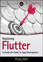 Beginning Flutter: A Hands On Guide to App Development Front Cover
